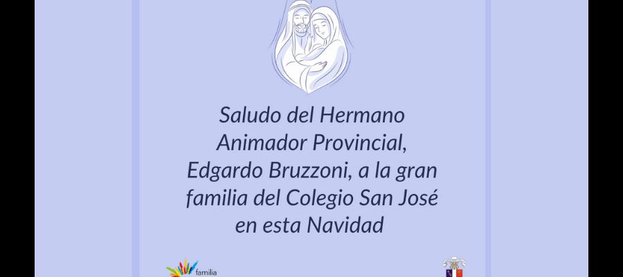 Saludo del Hermano Animador Provincial - Edgardo Bruzzoni - Colegio San José Tandil